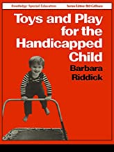 Toys and Play for the Handicapped Child (Special Education S) (English Edition)