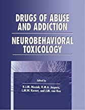 Drugs of Abuse and Addiction: Neurobehavioral Toxicology (Handbooks in Pharmacology and Toxicology Book 52) (English Edition)