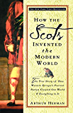 How the Scots Invented the Modern World: The True Story of H…
