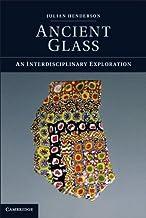 Ancient Glass: An Interdisciplinary Exploration (English Edition)