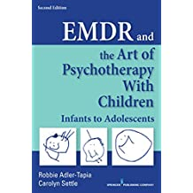 EMDR and the Art of Psychotherapy with Children: Infants to Adolescents (English Edition)