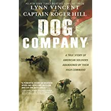 Dog Company: A True Story of American Soldiers Abandoned by Their High Command (English Edition)