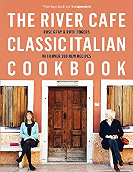 """""""The River Cafe Classic Italian Cookbook (English Edition)"""",作者:[Rose Gray, Ruth Rogers]"""