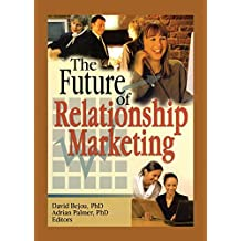 The Future of Relationship Marketing (English Edition)