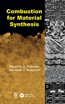 """""""Combustion for Material Synthesis (English Edition)"""",作者:[Alexander S. Rogachev, Alexander S. Mukasyan]"""