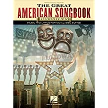 The Great American Songbook - Broadway: Music and Lyrics for 100 Classic Songs (English Edition)