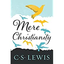 Mere Christianity (C.S. Lewis Signature Classics) (English Edition)