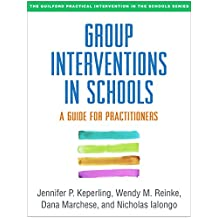Group Interventions in Schools: A Guide for Practitioners (The Guilford Practical Intervention in the Schools Series) (English Edition)