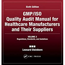 GMP/ISO Quality Audit Manual for Healthcare Manufacturers and Their Suppliers, (Volume 2 - Regulations, Standards, and Guidelines): Regulations, Standards, and Guidelines (English Edition)