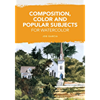 Composition, Color and Popular Subjects for Watercolor (Engl…