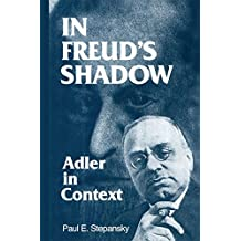 In Freud's Shadow: Adler in Context (English Edition)