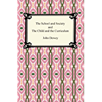 The School and Society and The Child and the Curriculum (Eng…