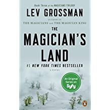 The Magician's Land: A Novel (The Magicians Book 3) (English Edition)