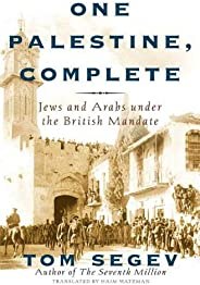 One Palestine, Complete: Jews and Arabs Under the British Mandate (English Edition)