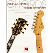 Alternate Tuning Chord Dictionary: A Complete Reference to Over 7,000 Chords (English Edition)