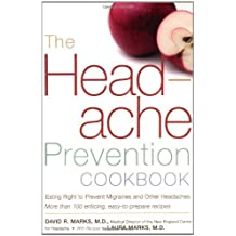 The Headache Prevention Cookbook: Eating Right to Prevent Migraines and Other Headaches (English Edition)