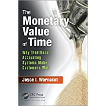 The Monetary Value of Time: Why Traditional Accounting Systems Make Customers Wait (English Edition)