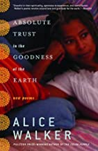Absolute Trust in the Goodness of the Earth: New Poems (English Edition)