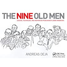 The Nine Old Men: Lessons, Techniques, and Inspiration from Disney's Great Animators (English Edition)