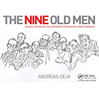 The Nine Old Men: Lessons, Techniques, and Inspiration from…