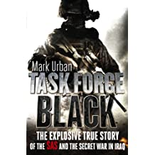 Task Force Black: The explosive true story of the SAS and the secret war in Iraq (English Edition)