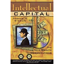 Intellectual Capital: The new wealth of organization (English Edition)