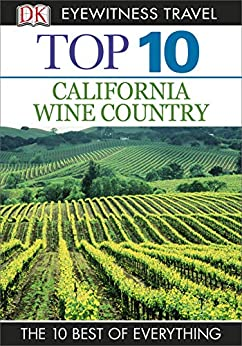 """""""DK Eyewitness Top 10 California Wine Country (Pocket Travel Guide) (English Edition)"""",作者:[Collectif]"""