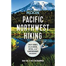 Moon Pacific Northwest Hiking: Best Hikes plus Beer, Bites, and Campgrounds Nearby (Moon Outdoors) (English Edition)