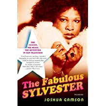 The Fabulous Sylvester: The Legend, the Music, the Seventies in San Francisco (English Edition)