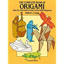 The Complete Book of Origami: Step-by-Step Instructions in Over 1000 Diagrams (Dover Origami Papercraft) (English Edition)
