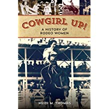 Cowgirl Up!: A History of Rodeo Women (English Edition)