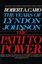 The Path to Power: The Years of Lyndon Johnson I (English Edition)