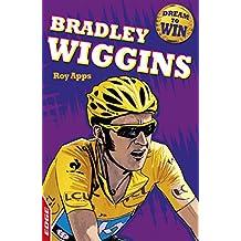 Bradley Wiggins (EDGE: Dream to Win Book 11) (English Edition)
