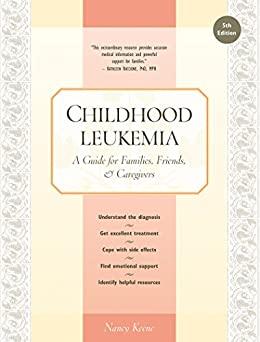 """Childhood Leukemia: A Guide for Families, Friends & Caregivers (English Edition)"",作者:[Nancy Keene]"