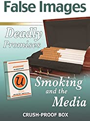 False Images, Deadly Promises: Smoking and the Media (Tobacco: the Deadly Drug) (English Edition)