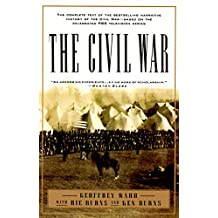 The Civil War: The complete text of the bestselling narrative history of the Civil War--based on the celebrated PBS television series (Vintage Civil War Library) (English Edition)