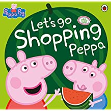 Peppa Pig: Let's Go Shopping Peppa (English Edition)