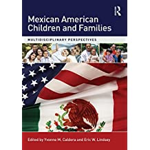 Mexican American Children and Families: Multidisciplinary Perspectives (English Edition)