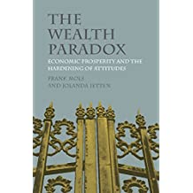 The Wealth Paradox: Economic Prosperity and the Hardening of Attitudes (English Edition)