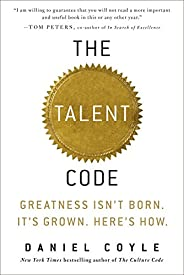 The Talent Code: Greatness Isn't Born. It's Grown. Here's How. (Engl