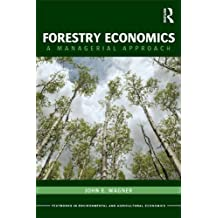 Forestry Economics: A Managerial Approach (Routledge Textbooks in Environmental and Agricultural Economics Book 3) (English Edition)
