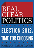 Election 2012: A Time for Choosing (The RealClearPolitics Po…