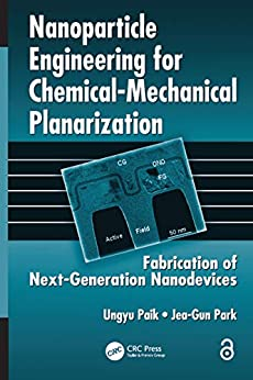 """""""Nanoparticle Engineering for Chemical-Mechanical Planarization: Fabrication of Next-Generation Nanodevices (English Edition)"""",作者:[Ungyu Paik, Jea-Gun Park]"""