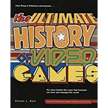 The Ultimate History of Video Games: from Pong to Pokemon and beyond...the story behind the craze that touched our lives and changed the world (English Edition)