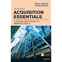 Acquisition Essentials: A step-by-step guide to smarter deals (Financial Times Series) (English Edition)