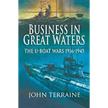 Business in Great Waters: The U-Boat Wars, 1916–1945 (English Edition)