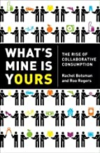 What's Mine Is Yours: The Rise of Collaborative Consumption (English Edition)