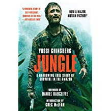 Jungle (Movie Tie-In Edition): A Harrowing True Story of Survival in the Amazon (English Edition)
