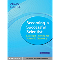 Becoming a Successful Scientist: Strategic Thinking for Scie…