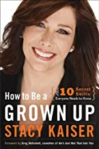 How to Be a Grown Up: The Ten Secret Skills Everyone Needs to Know (English Edition)